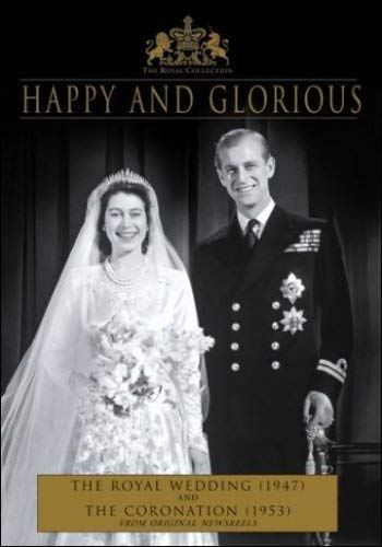 Happy and Glorious: The Royal Wedding(1947) and the Coronation (1953)