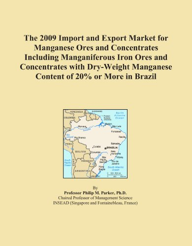 The 2009 Import and Export Market for Manganese Ores and Concentrates Including Manganiferous Iron Ores and Concentrates with Dry-Weight Manganese Content of 20% or More in China Icon Group International