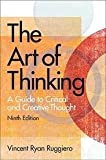 The Art of Thinking : A Guide to Critical and Creative Thought, Ruggiero, Vincent R., 0060456647