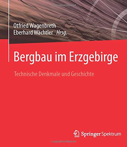 Bergbau Erzgebirge Karte.Bergbau Im Erzgebirge Technische Denkmale Und Geschichte