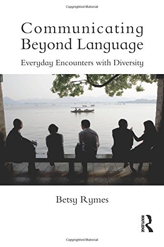 Communicating Beyond Language: Everyday Encounters with Diversity