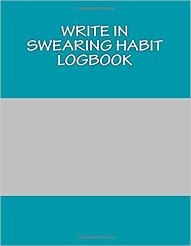 Book Write In SWEARING Habit Logbook: Blank Books You Can Write In (Write in Habit Logbook)