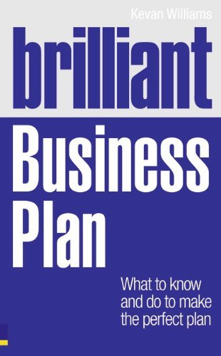 brilliant-business-plan-what-to-know-and-do-to-make-the-perfect-plan-by-dr-kevan-williams-4-nov-2010