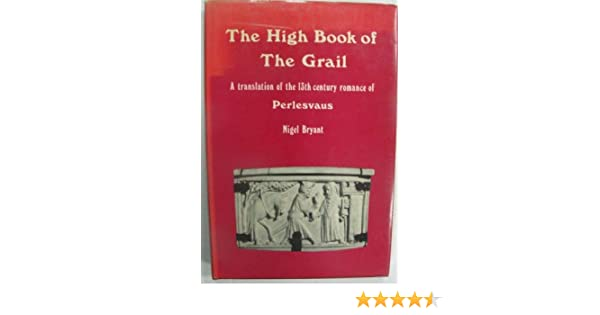 A translation of the thirteenth-century romance of Perlesvaus The High Book of the Grail
