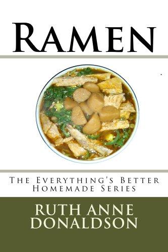 Ramen (Everything's Better Homemade Book 1) by [Donaldson, Ruth]