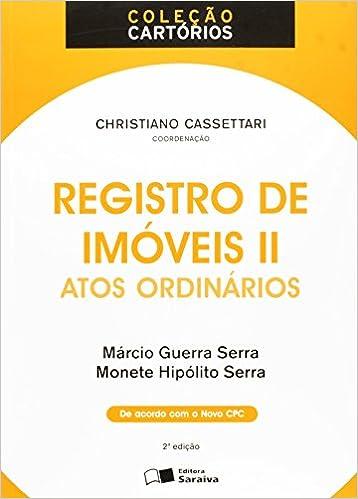 Registro de Imoveis 2: Atos Ordinarios - Colecao Cartorios: Marcio Guerra Serra: 9788502621138: Amazon.com: Books