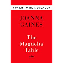 Magnolia Table: A Collection of Recipes for Gathering