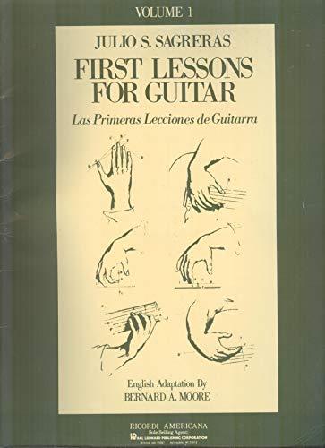 First Lessons For Guitar : Las Primeras Lecciones de Guitarra : Volume I
