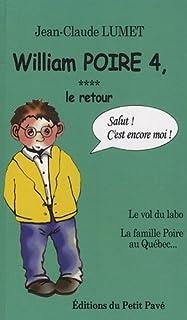 William Poire 04 : Le retour : le vol du labo et la famille Poire au Québec
