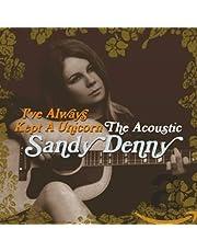 I've Always Kept a Unicorn: The Acoustic Sandy Denny (2CD)