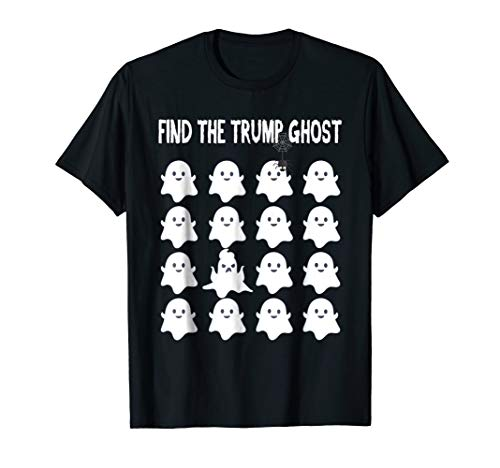 Find The Trump Ghost T-Shirt Halloween Squad Horror Shirt -