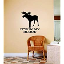 Large Moose Animals Graphics With Its In My Blood Letters - Hunter Hunting Hobby Sport - Men Boy Vinyl Wall Decal - Adhesive Mural Sticker - Size : 14 Inches X 14 Inches - 22 Colors Available
