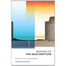 Genesis of the Salk Institute: The Epic of Its Founders by Suzanne Bourgeois (2013-08-24)