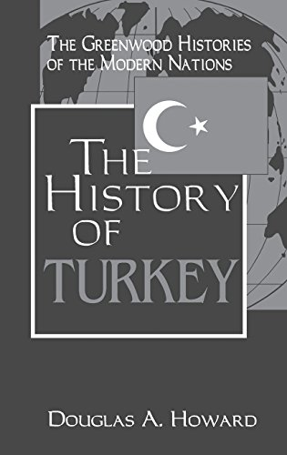 The History of Turkey: (The Greenwood Histories of the Modern Nations)