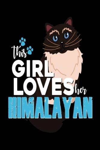 (This Girl Loves Her Himalayan: Girl Loves Her Cats Journal 6x9 Small Lined Journaling Book Gift)