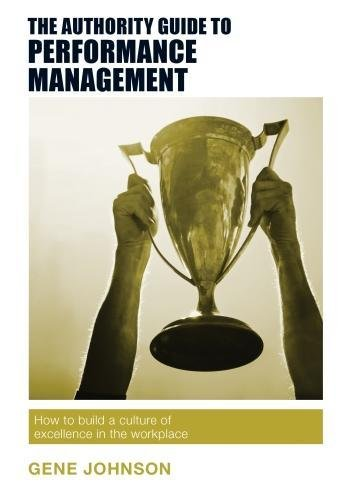 Download The Authority Guide to Performance Management: How to build a culture of excellence in the workplace (The Authority Guides) pdf