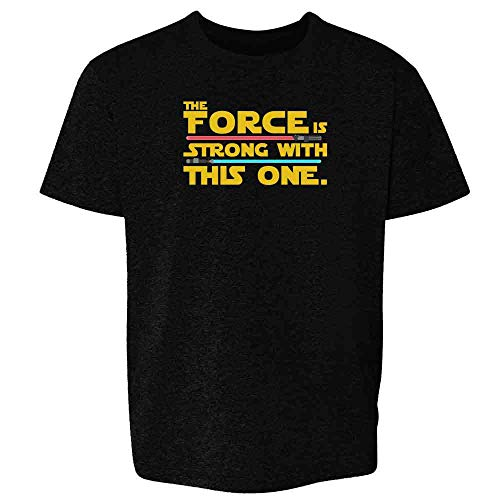The Force is Strong with This One Black 2T Toddler Kids T-Shirt