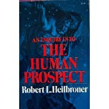 An Inquiry into the Human Prospect, Heilbroner, Robert L., 0393092747