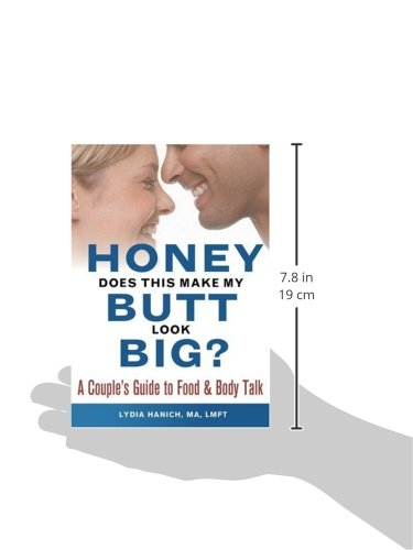 Honey, Does This Make My Butt Look Big?: A Couple's Guide to Food and Body Talk