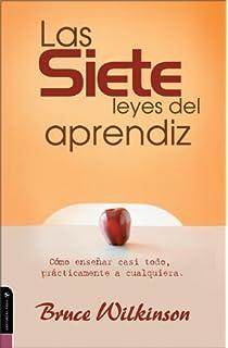 Las Siete leyes del aprendiz: Cómo enseñar casi todo, prácticamente a cualquiera (Spanish