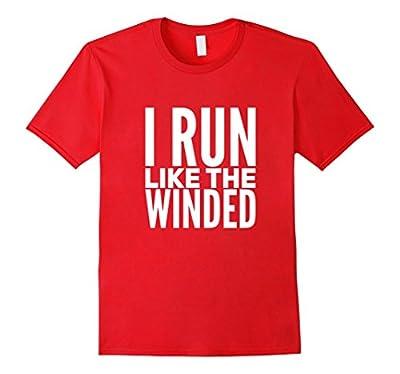 I Run Like The Winded Tshirt