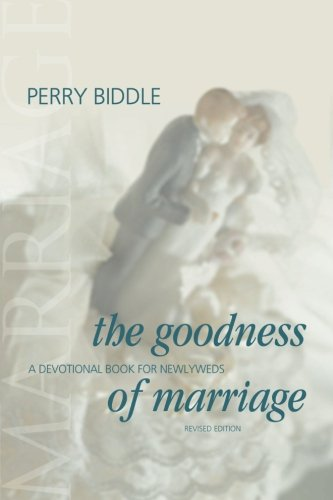 The Goodness of Marriage: A Devotional Book for Newlyweds (Newleyweds The)