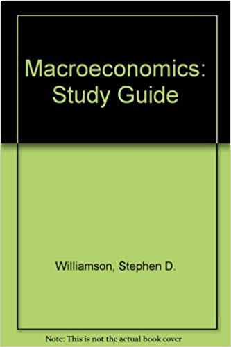 Book Study Guide for Macroeconomics by Stephen D. Williamson (2007-09-28)