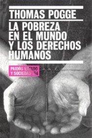 La Pobreza en el Mundo y los Derechos Humanos / World Poverty and Human Rights (Paidos Estado y Sociedad) (Spanish Editi