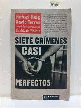 Siete Crímenes Casi Perfectos: Amazon.es: Reig, Rafael: Libros