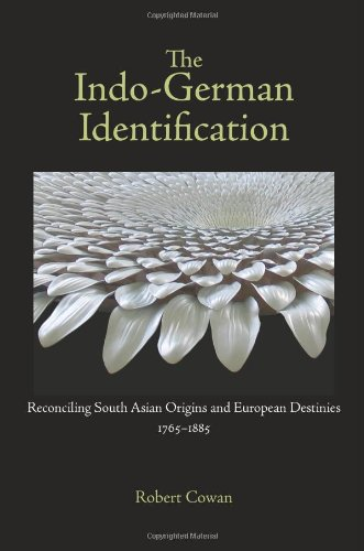 The Indo-German Identification: Reconciling South Asian Origins and European Destinies, 1765-1885 (Studies in German Lit