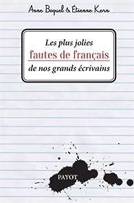 Les plus jolies fautes de français de nos grands écrivains par Anne Boquel
