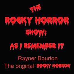 The Rocky Horror Show: As I Remember It