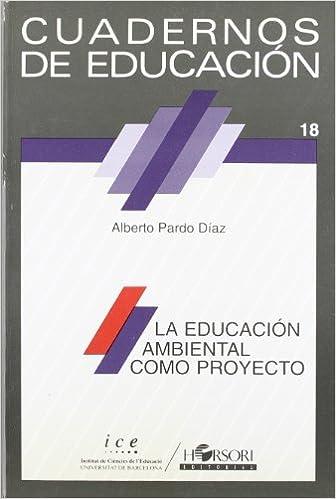 Descarga gratuita de libros electrónicos mobi para kindle La educación ambiental como proyecto (Cuadernos de educación) PDF ePub MOBI 8485840380
