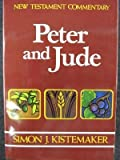 Peter and Jude : New Testament Commentary, Kistemaker, Simon J., 0801054842