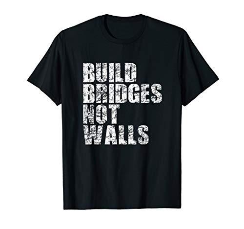 Build Bridges Not Walls Distressed  T-Shirt