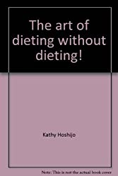 The art of dieting without dieting!