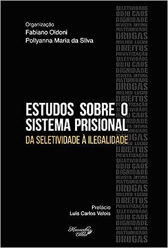Resultado de imagem para Estudos sobre o sistema prisional da seletividade à ilegalidade