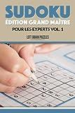Sudoku Édition Grand Maître Pour Les Experts Vol. 1