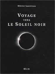 Voyage vers le Soleil noir