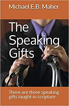 Descarga gratuita The Speaking Gifts: There Are Three Speaking Gifts Taught In Scripture Epub