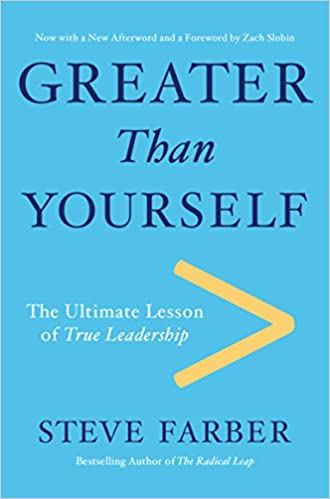 greater than yourself the ultimate lesson of true leadership steve