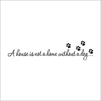 Amazon Com Funnytoday365 A House Is Not Home Without A Dog Paw