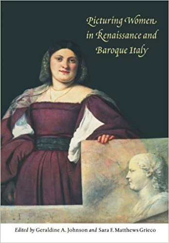 Book Picturing Women in Renaissance and Baroque Italy by Geraldine A. Johnson (2012-04-25)