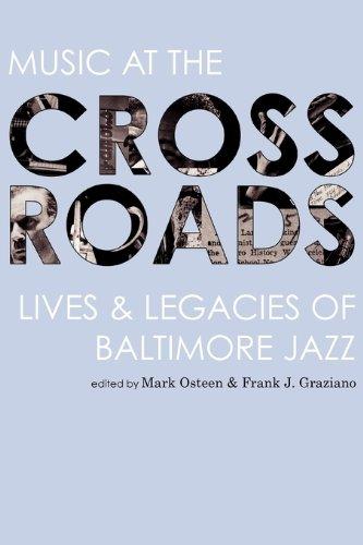 Music At The Crossroads: Lives & Legacies Of Baltimore Jazz (Aperio Series: Loyola Humane Texts)