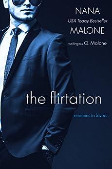 The Flirtation | Contemporary Romance: Book 3 | Billionaire (Temptation) by [Malone, Q., Malone, Nana]
