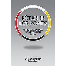 Rétablir les ponts: Entre deux peuples et à l'intérieur de soi (French Edition)