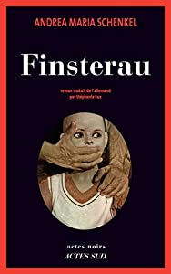 vignette de 'Finsterau (Andrea Maria Schenkel)'