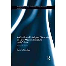 Androids and Intelligent Networks in Early Modern Literature and Culture: Artificial Slaves