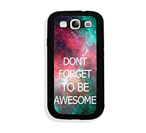 Galaxy S3 Case - Galaxy S III Case - Dont Forget To Be Awesome Hipster Quote Samsung Galaxy i9300 Case Snap On Case