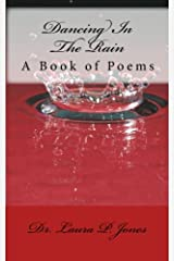 Dancing In the Rain: A Book of Poems Paperback